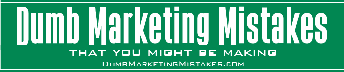 Dumb Marketing Mistakes